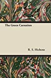 The Green Carnation, R. s. Hichens and R. S. Hichens, 1446076792
