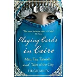 Playing Cards in Cairo: Mint Tea, Tarneeb and Tales of the City