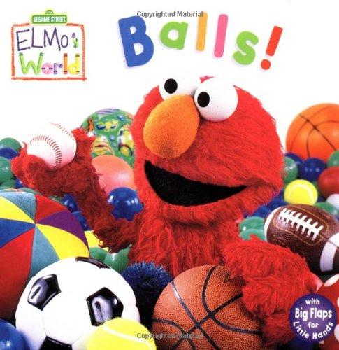 Elmo's World: Balls! (Sesame Street) (Sesame Street(R) Elmos World(TM)) (Elmo Ball)