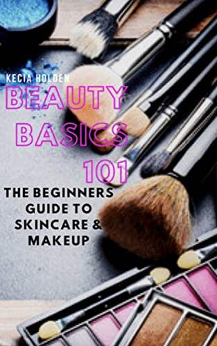 Beauty Basics 101: The Beginners Guide to Skincare & Makeup