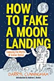 How to Fake a Moon Landing: Exposing the Myths of Science Denial
