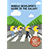 Mobile Developer's Guide To The Galaxy: 15th Edition