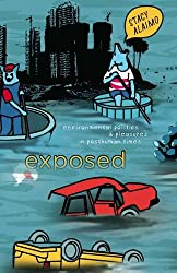 Exposed: Environmental Politics and Pleasures in Posthuman Times