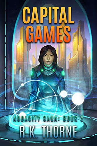 Capital Games (Audacity Saga Book 2)