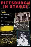 Front cover for the book Pittsburgh in Stages: Two Hundred Years of Theater by Lynne Conner