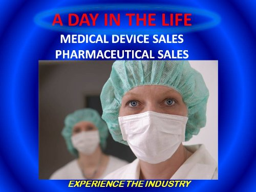 A DAY IN THE LIFE: MEDICAL DEVICE SALES AND PHARMACEUTICAL SALES Pdf