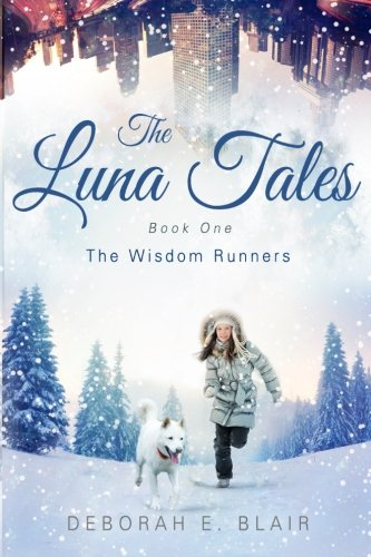 The Luna Tales: Book One - The Wisdom Runners (Volume 1)