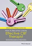 How to Become a More Effective Cbt Therapist, Whittington, 111846835X