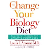 The Change Your Biology Diet: The Proven Program for Lifelong Weight Loss