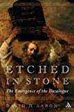 Etched in Stone : The Emergence of the Decalogue, Aaron, David H., 0567029719