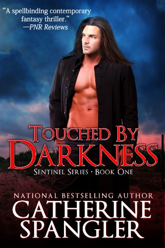 Touched by Darkness - An Urban Fantasy Romance (Sentinel Series Book 1)