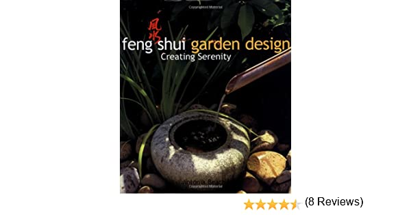 Amazon.Com: Feng Shui Garden Design: Creating Serenity
