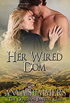 Her Wired Dom (The Dungeon Fantasy Club Book 8) by [Summers, Anya]
