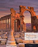 Palmyra: Mirage in the Desert