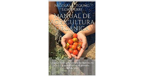 Manual de Agricultura Orgánica.: La guía clave para tener tu ...