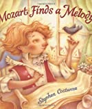 Mozart Finds a Melody, Stephen Costanza, 0805066276