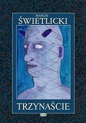 Trzynascie (Polish Edition)