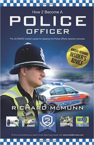 How To Become A Police Officer: The ULTIMATE insider's guide for passing the Police Officer selection process (How2Become)