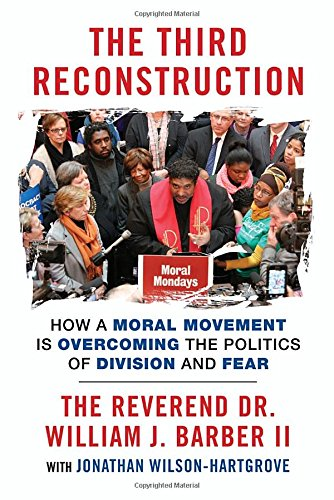 Search : The Third Reconstruction: How a Moral Movement Is Overcoming the Politics of Division and Fear