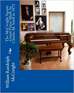 The Mccreight Square Grand Piano, Made By Charles M. Stieff In 1872 Descargar PDF Gratis