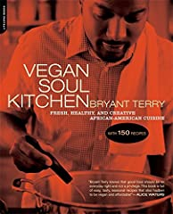James Beard Award-winning chef Bryant Terry's first cookbook, a vegan homage to Southern, African American, and Afro-Caribbean foodOne of the foremost voices in food activism and justice, Bryant Terry brings soul food back to its roots with p...