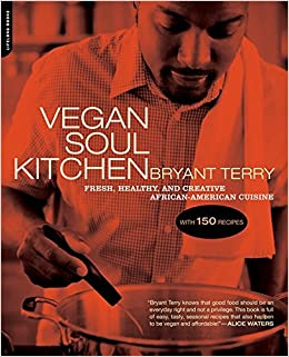Vegan soul kitchen fresh healthy and creative african american vegan soul kitchen fresh healthy and creative african american cuisine bryant terry 8601400235416 amazon books forumfinder Choice Image