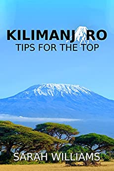 Kilimanjaro - Tips for the Top by [Williams, Sarah]