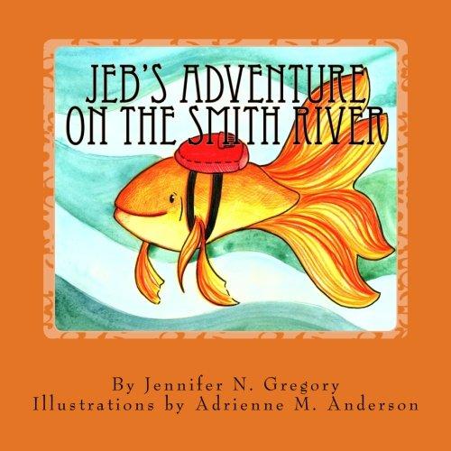 Jeb's Adventure On The Smith River PDF