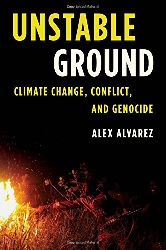 Unstable Ground: Climate Change, Conflict, and Genocide (Studies in Genocide: Religion, History, and Human Rights)