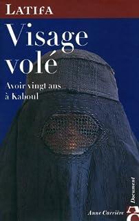 Visage volé : avoir vingt ans à Kaboul