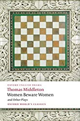 Women Beware Women (Oxford World's Classics)