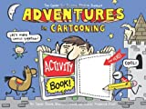Adventures in Cartooning Activity Book, James Sturm and Andrew Arnold, 1596435984