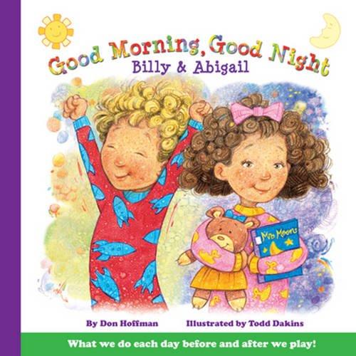 Good Morning, Good Night Billy and Abigail (Billy & Abby) pdf epub