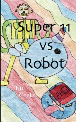 Read Online Super 11 vs Robot ebook