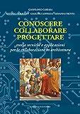 img - for Conoscere collaborare progettare. Teoria tecniche e applicazioni per la collaborazione in architettura. book / textbook / text book