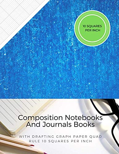(Composition Notebooks And Journals Books With Drafting Graph Paper Quad Rule ( 10 Squares Per Inch ): Graphing Notebook Journal Book College Ruled Square Grid Minimalist Art Numbered Pages Volume 59)