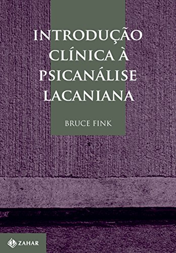 Introdução Clínica à Psicanálise Lacaniana