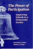 img - for The Power of Participation: Improving Schools in a Democratic Society by Golarz Raymond J. Golarz Marion J. (1995-08-01) Paperback book / textbook / text book