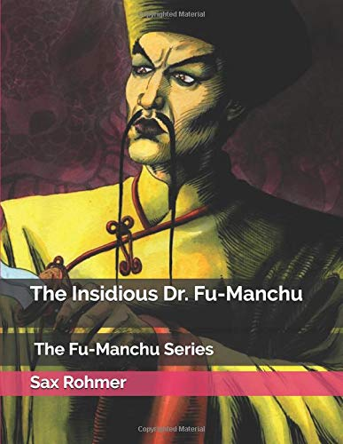 d4b4963eed8d4 The Insidious Dr. Fu-Manchu: Fu Manchu Series (Published in: 1913 ...