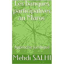 Les banques participatives au Maroc: Approche juridique (Finance participative t. 1) (French Edition)