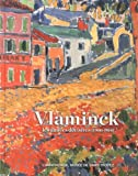 Vlaminck : Les années décisives (1900-1914)