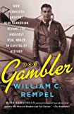 img - for The Gambler: How Penniless Dropout Kirk Kerkorian Became the Greatest Deal Maker in Capitalist History book / textbook / text book