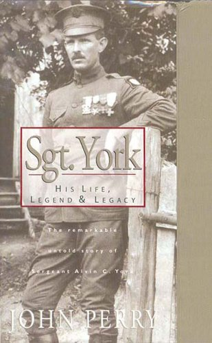 Sgt. York: His Life, Legend & Legacy