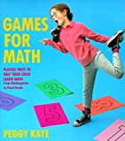Games for Math: Playful Ways to Help Your Child Learn Math, From Kindergarten to Third Grade