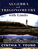 Algebra and Trigonometry with Limits, Cynthia Y. Young, 0470258446