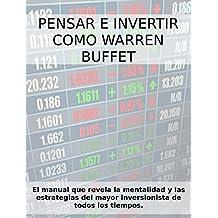 PENSAR E INVERTIR COMO WARREN BUFFETT. El manual que revela las estrategias y la mentalidad del mayor inversionista de todos los tiempos. (Spanish Edition)