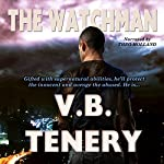 The Watchman | V.B. Tenery