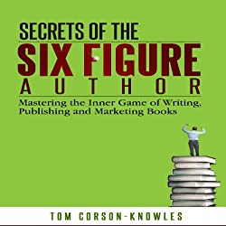 Secrets of the Six Figure Author