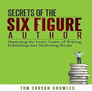 Secrets of the Six Figure Author Audiobook