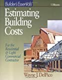 Estimating Building Costs: For Residential and Light Commercial Contractor (RSMeans), Wayne J. DelPico, 0876297416